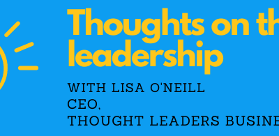 What is a thought leader? Lisa O'Neill explains.